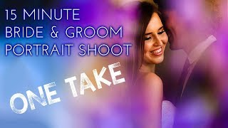 15 minute bride and groom portrait shoot - wedding photography behind the scenes