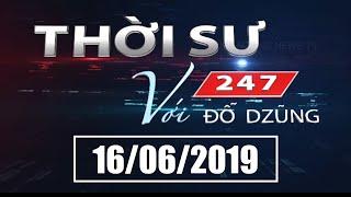 Thời Sự 247 Với Đỗ Dzũng   16/06/2019   SET TV www.setchanne.tv
