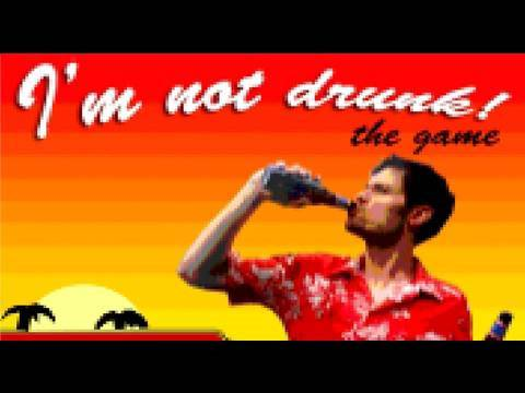 I M NOT DRUNK: The Game