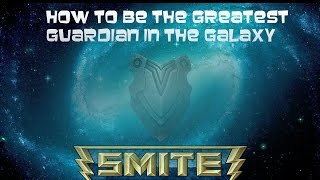 How To Be The Greatest Guardian In The Galaxy (SMITE)