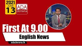 Ada Derana First At 9.00 - English News 13.06.2021