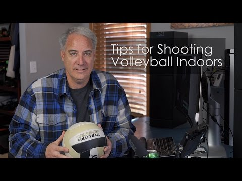 Tips for Shooting Indoor Volleyball Videos