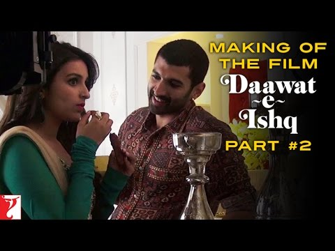 Making Of The Film - Part 2 - Daawat-e-Ishq
