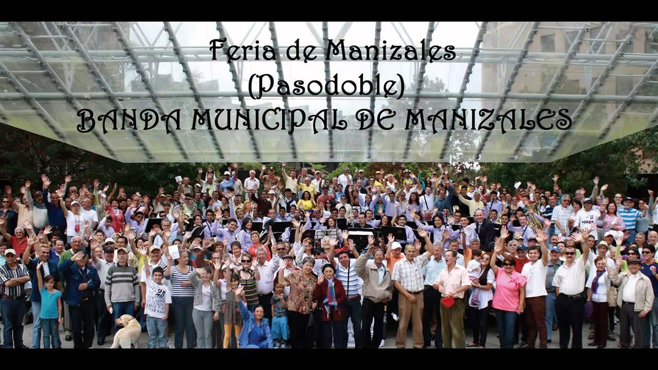 FERIA DE MANIZALES -- MUSICA COLOMBIANA - PASODOBLE - …