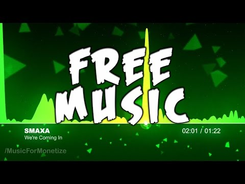 SmaXa - We're Coming In FREE Creative Commons Music