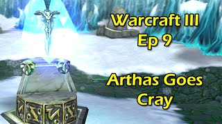 Warcraft 3 with Wowcrendor Ep 9: Arthas Goes Insane (That Escalated Quickly) | WoWcrendor