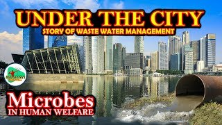 Under The City - Story of waste water management II Microbes in Human Welfare