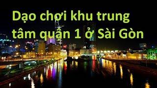 Đường xá Sài Gòn 2019 - Dạo quanh khu trung tâm quận 1