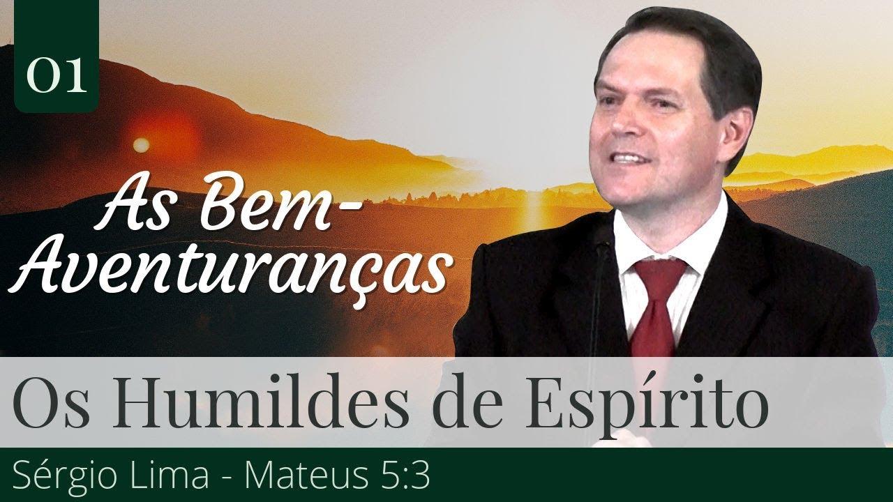 Os Humildes de Espírito - Sérgio Lima