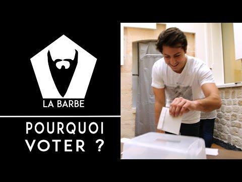 LA BARBE - Pourquoi voter?