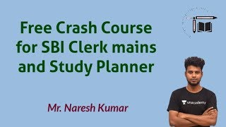 Free Crash course for SBI Clerk mains and Study Planner|| Mr.Naresh Kumar