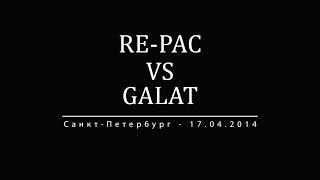 АНОНС VERSUS: Re-Pac vs Galat (Санкт-Петербург - 17.04.14)