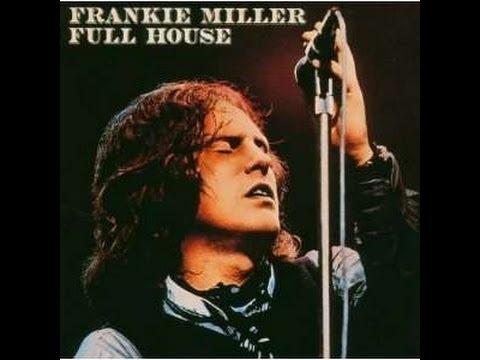 FRANKIE MILLER - FULL HOUSE (FULL ALBUM)