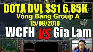 Dota DVL SS1   Group A WeCanFlyHigh vs Gia Lâm-HN 15/9/2018