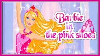 ♡ Barbie In The Pink Shoes - Cute Ballerina Video Game For Little Children Full HD