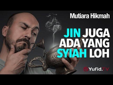 Mutiara Hikmah: Jin Juga Ada Yang Syiah Loh - Ustadz DR Firanda Andirja, MA.