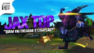 """"""" QUEM SERÁ O CAMPEÃO? """" JAX TOP GAMEPLAY - League of Legends - Fiv5 gameplay - [ PT-BR ]"""