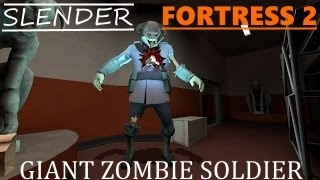 Slender Fortress 2 - Giant Zombie Soldier (new boss!)