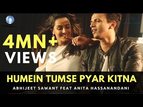 Humein Tumse Pyar Kitna | Abhijeet Sawant feat. Anita Hassanandani | Official Video