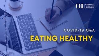 COVID-19 Q&A: Eating Healthy during the COVID-19 Pandemic