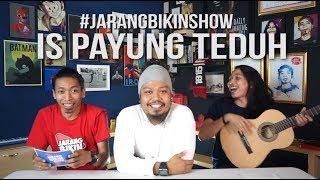 Bang Is Payung Teduh - #JarangBikinShow