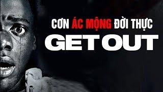 GET OUT: Cơn ÁC MỘNG đời thực