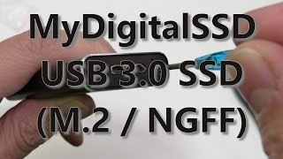 How-To: M.2 SSD to USB3.0 adaptor is fast (MyDigitalSSD)
