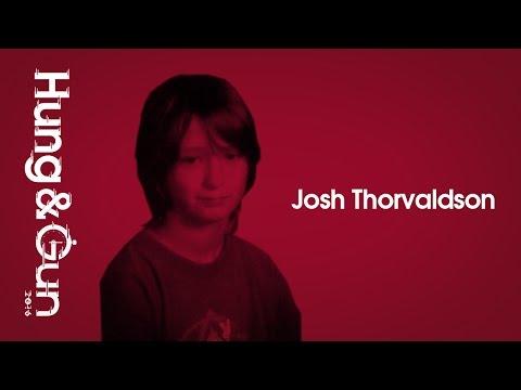 Josh Thorvaldson - HUNG & GUN