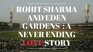 India vs Australia 2nd ODI : Rohit Sharma And Eden Gardens  A Never Ending Love Story