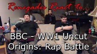 Renegades React to... BBC - WW1 Uncut Origins: Rap Battle