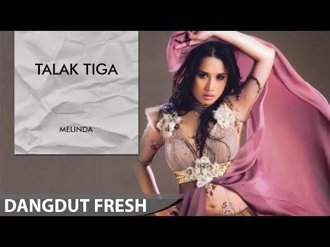 download lagu Melinda - Talak Tiga Dangdut Terbaru 2016 gratis