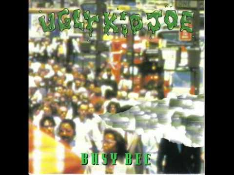 Ugly Kid Joe - Busy Bee