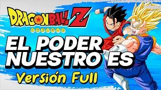 Dragon Ball Z - El Poder Nuestro es