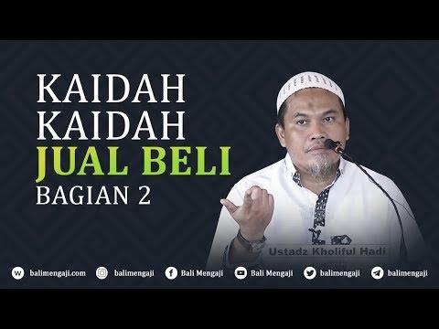 Kaidah-Kaidah Jual Beli, Bagian 2 - Ustadz Kholiful Hadi
