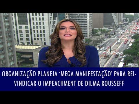 Organização planeja 'mega manifestação' para reivindicar o impeachment de Dilma Rousseff