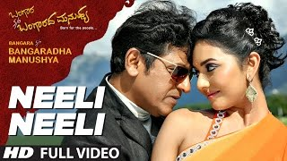 Neeli Neeli Full Song || Bangara S/O Bangaradha Manushya || Shiva Rajkumar,Vidya || Sonu Nigam