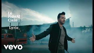 Luis Fonsi - Le Pido Al Cielo Video Lyric