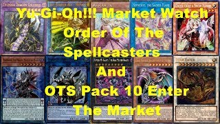 Yu-Gi-Oh!!! Market Watch Order Of The Spellcasters And OTS Pack 10 Enter The Market