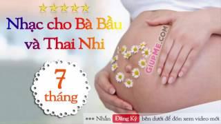 Nhạc cho Bà Bầu và Thai Nhi 7 tháng HAY NHẤT cho bé THÔNG MINH [GiupMe.com]