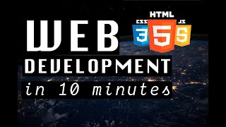 WEB DEVELOPMENT explained in 10 minutes (2020)