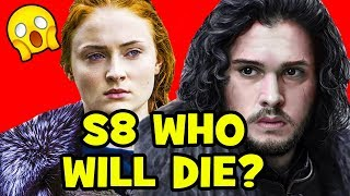 GAME OF THRONES SEASON 8: Who Will Die? Theory & Predictions