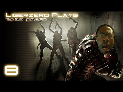 Ligerzero Plays DEAD SPACE #8 | POWER, POWER EVERYWHERE BUT NOT A DROP TO SPARE