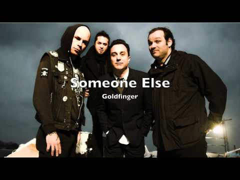 Goldfinger - Someone Else