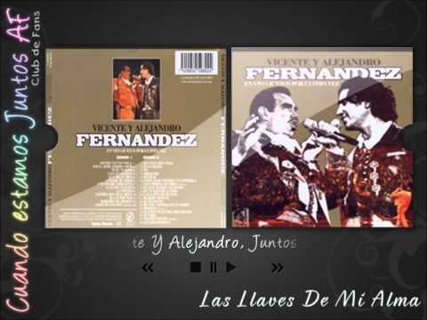 Alejandro Fern�ndez - Alejandro Fern�ndez, Juntos Por �ltima Vez - Las Llaves De Mi Alma (Vicente Fern�ndez)