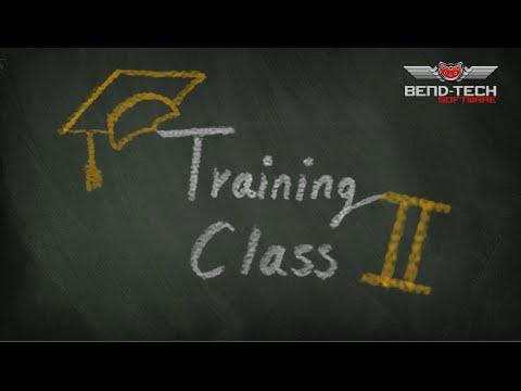 Bend-Tech 7x Quick Start Training Class 2