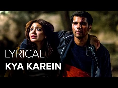Kya Karein | Full Lyrical Song | NH10