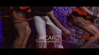 Jacaro - Piekielna miłość