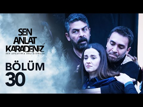 Sen Anlat Karadeniz - Sen Anlat Karadeniz 30. Bölüm