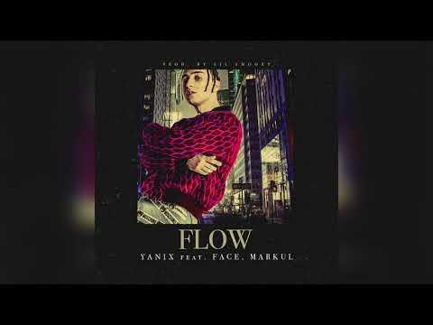 YANIX X FACE X MARKUL   FLOW  2017 премиера трека