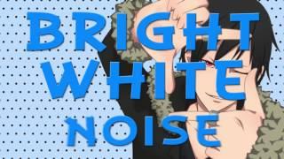 Bright White Noise
